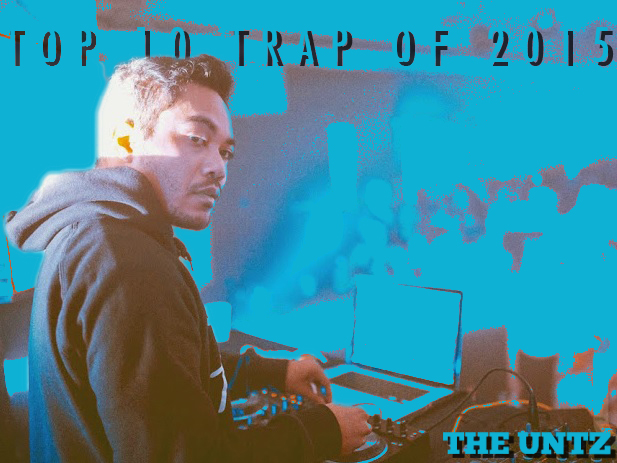 Top 10 Trap Songs of 2015