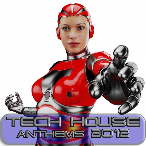 Album Art - Tech House Anthems 2012 (Minimal and Progressive Techno Clubbers)