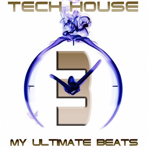 Album Art - Tech House, My Ultimate Beats (Vol.3)