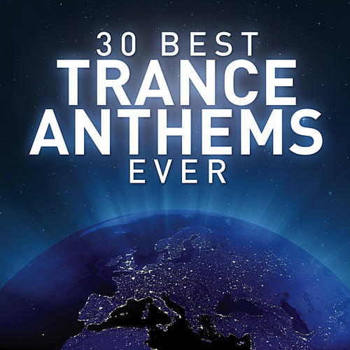 Album Art - 30 Best Trance Anthems Best Ever