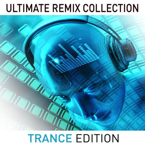 Album Art - Ultimate Remix Collection - Trance Edition