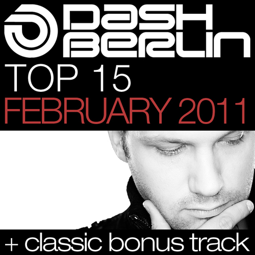 Album Art - Dash Berlin Top 15 - February 2011 - Including Classic Bonus Track