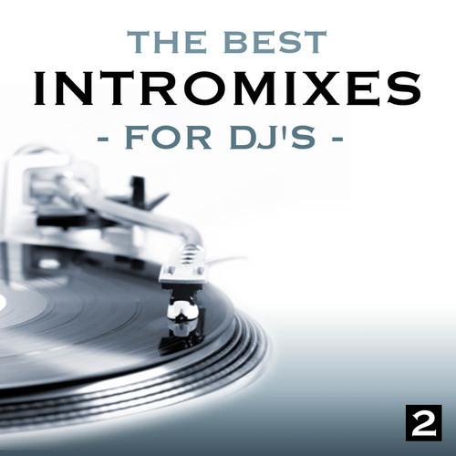 Album Art - The Best Intro Mixes (For DJ's), Volume 2