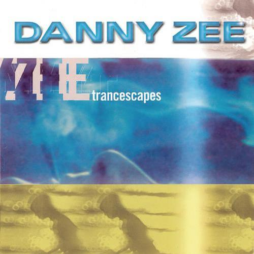 Trancescapes (Continuous DJ Mix By Danny Zee) Album
