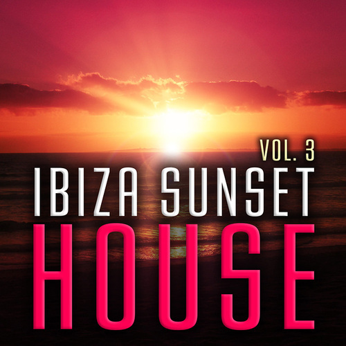 Album Art - Ibiza Sunset House Volume 3