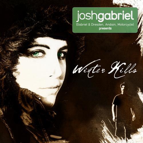 Album Art - Josh Gabriel Pres. Winter Kills