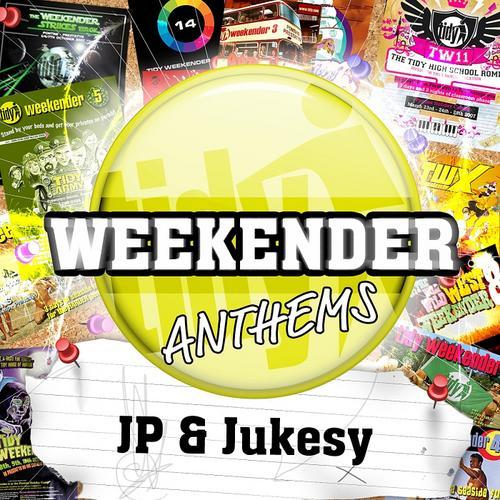 Album Art - JP & Jukesy's Tidy Weekender Anthems