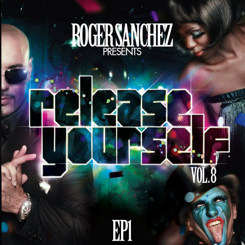 Album Art - Roger Sanchez Presents Release Yourself Vol 8 EP1