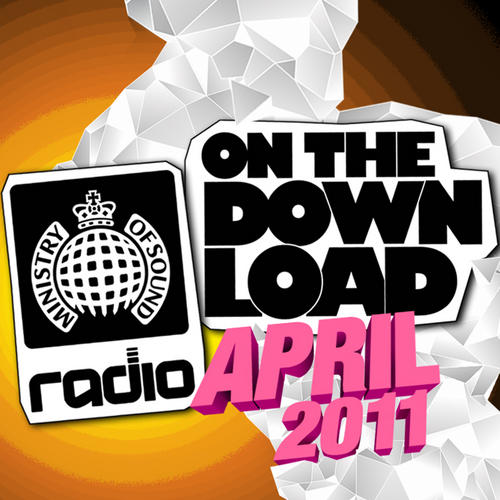 Album Art - Ministry Of Sound Radio Presents On The Download - April 2011