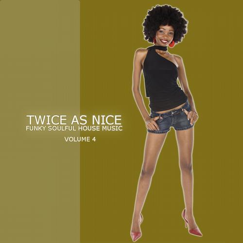 Album Art - Twice As Nice 4 - Funky Soulful House Music