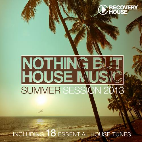 Nothing But House Music - Summer Session 2013 Album Art