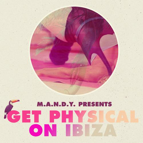 Album Art - M.A.N.D.Y. Presents: Get Physical On Ibiza