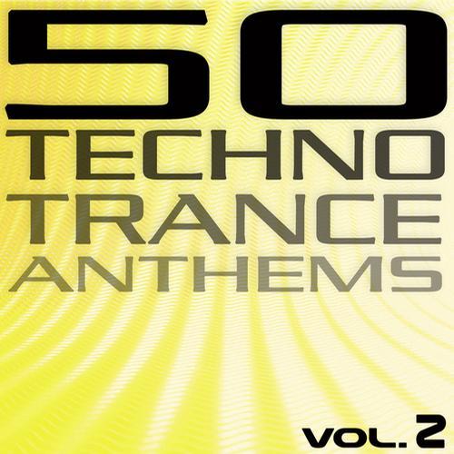 Album Art - 50 Techno Trance Anthems (Vol. 2 Part 2)