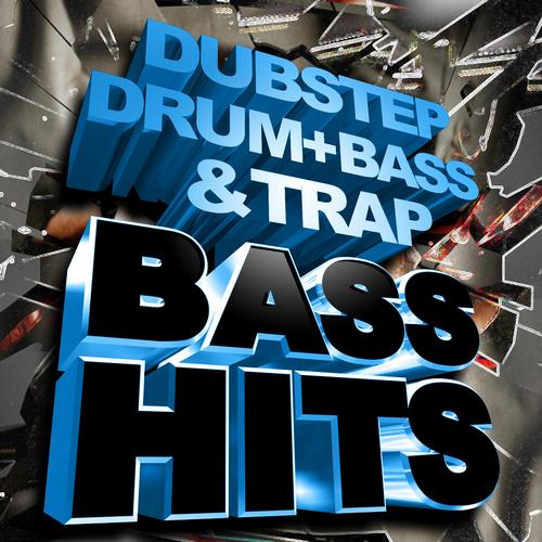 Dubstep, Drum + Bass & Trap Bass Hits Album Art