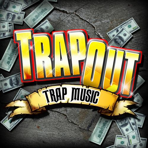 Trap Out - Trap Music Album Art