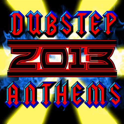 Album Art - Dubstep 2013 Anthems