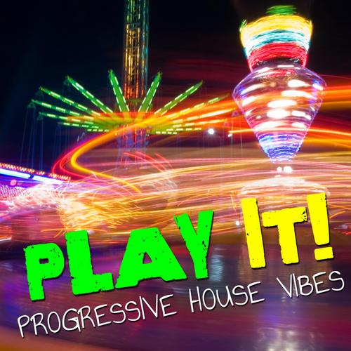 Album Art - Play It! - Progressive House Vibes