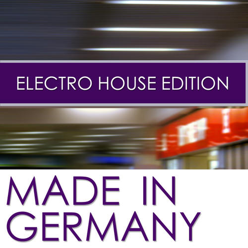 Album Art - Made In Germany Electro House Edition