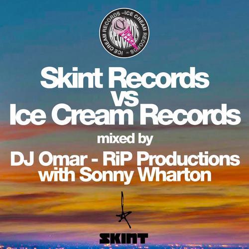 Album Art - Skint Records vs. Ice Cream Records (Mixed by DJ Omar - R.i.P Productions with Sonny Wharton)