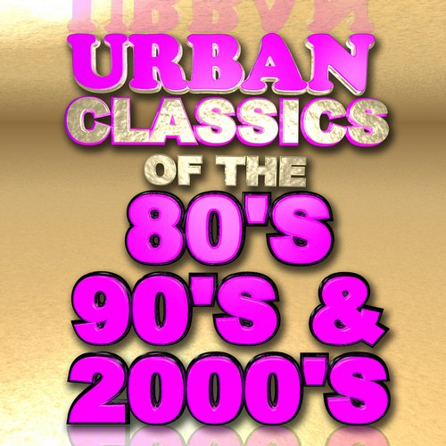 Urban Classics of the 80's 90's & 2000's Album Art