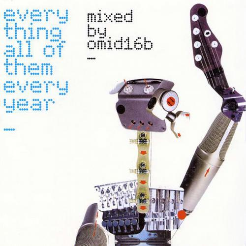 Everything, All Of Them, Every Year_mixed and compiled by Omid 16B Album Art