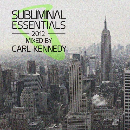 Album Art - Subliminal Essentials 2012 Mixed By Carl Kennedy
