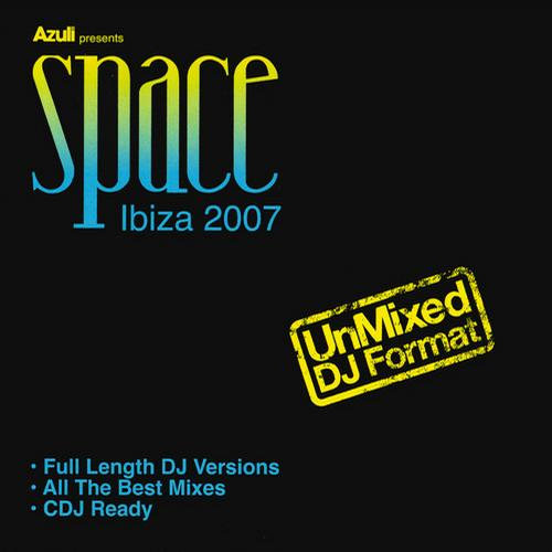 Album Art - Azuli presents Space Ibiza 2007 - Unmixed Edition