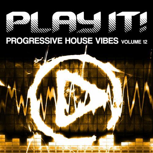 Album Art - Play It! - Progressive House Vibes Vol. 12