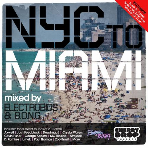 Album Art - NYC to Miami 2013 Mixed by Electrobios & B.O.N.G.