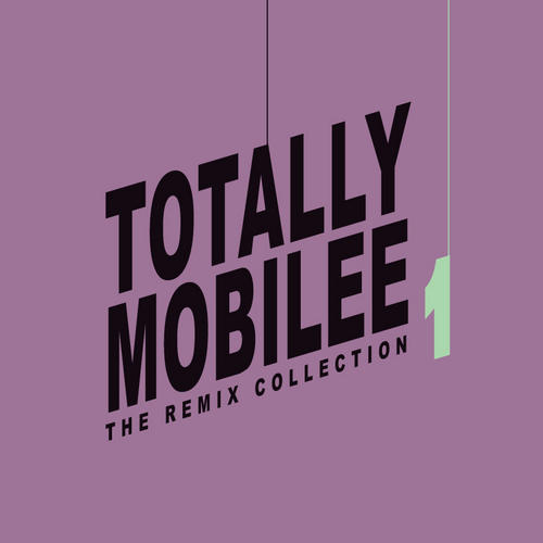 Album Art - Totally Mobilee - The Remix Collection Volume 1