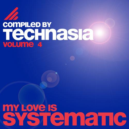 Album Art - My Love Is Systematic, Vol. 4 (Compiled By Technasia)