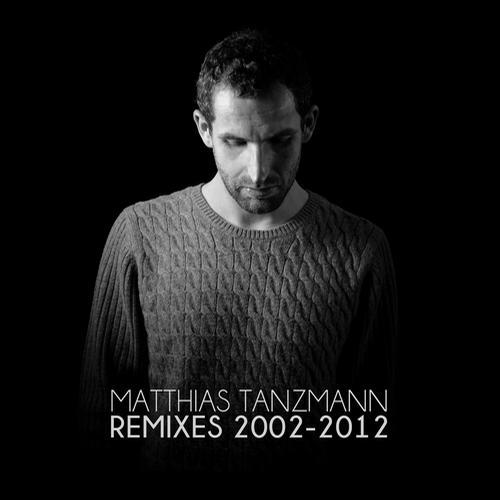 Album Art - Matthias Tanzmann Remixes 2002 - 2012