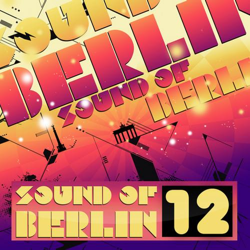 Album Art - Sound Of Berlin 12 - The Finest Club Sounds Selection Of House, Electro, Minimal & Techno