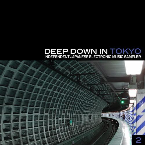 Album Art - Deep Down In Toyko 2 - Independent Japanese Electronic Music Sampler
