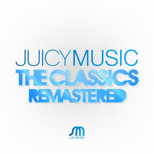 Album Art - Juicy Music Classics: Remastered By Robbie Rivera