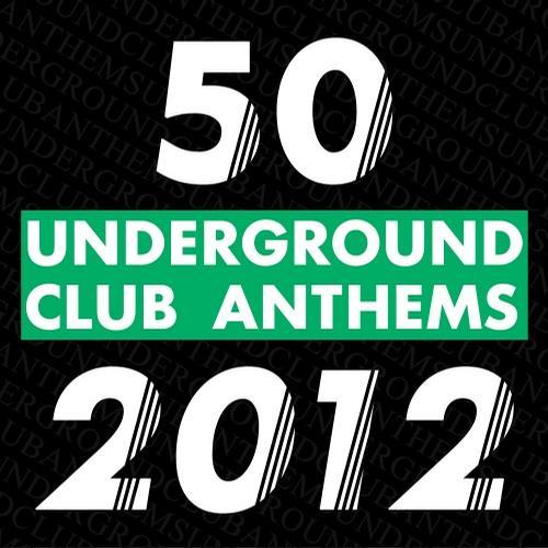Album Art - 50 Underground Club Anthems 2012