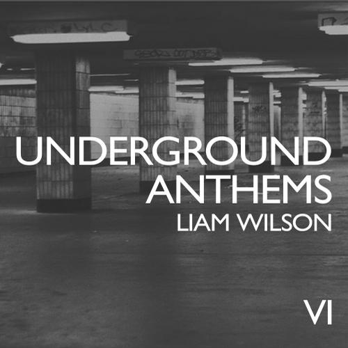 Underground Anthems 6 (Mixed by Liam Wilson) Album