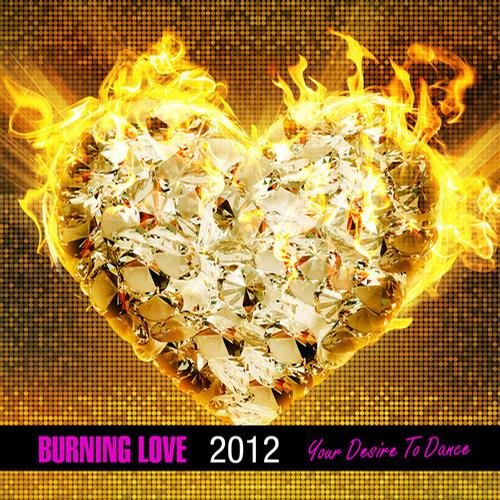 Album Art - Burning Love 2012 - Your Desire To Dance