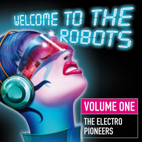 Album Art - Welcome to the Robots Volume One - The Electro Pioneers