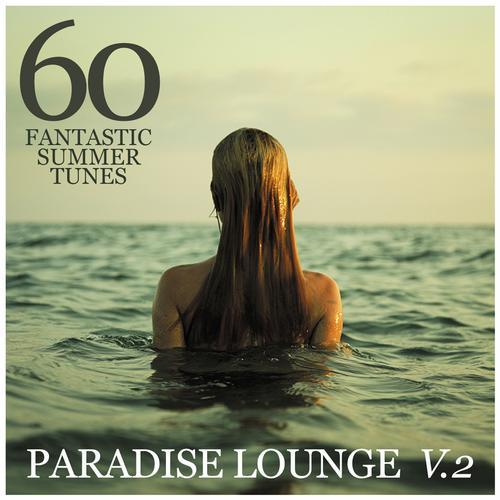 Album Art - PARADISE LOUNGE V.2 - 60 FANTASTIC SUMMER TUNES