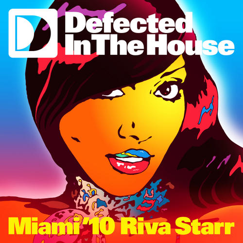 Album Art - Defected In The House Miami '10 Mixed By Riva Starr