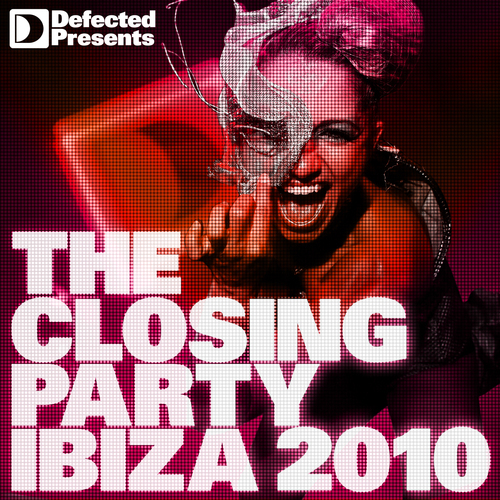 Album Art - Defected presents The Closing Party: Ibiza 2010