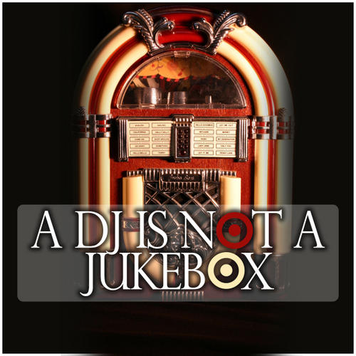 Album Art - A DJ Is Not A Jukebox Volume 1