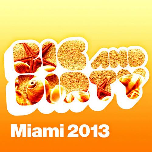 Album Art - Big and Dirty Miami 2013