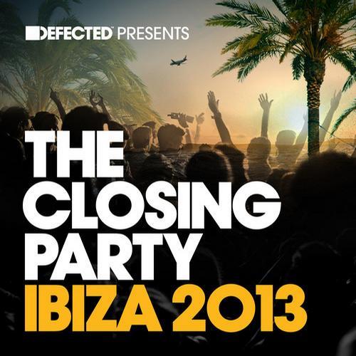 Album Art - Defected presents The Closing Party Ibiza 2013