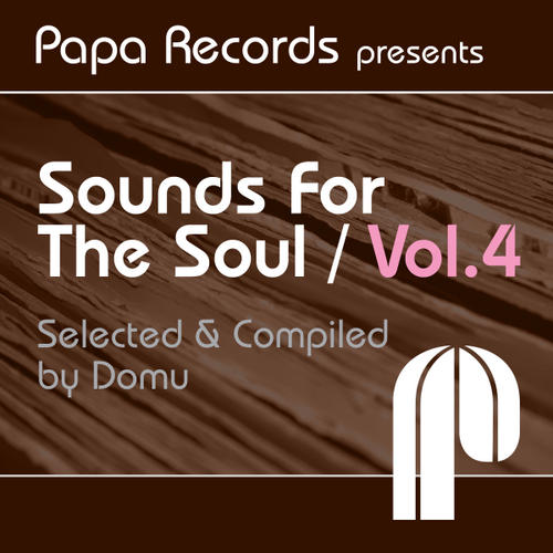 Album Art - Papa Records Presents 'Sounds For The Soul' Vol. 4 (Selected And Compiled By Domu)