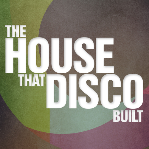 Album Art - The House That Disco Built