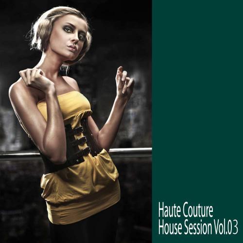 Album Art - Haute Couture - House Session Volume 03