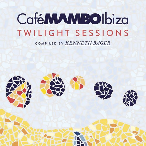 Album Art - Cafe Mambo Ibiza - Twilight Sessions - Compiled by Kenneth Bager