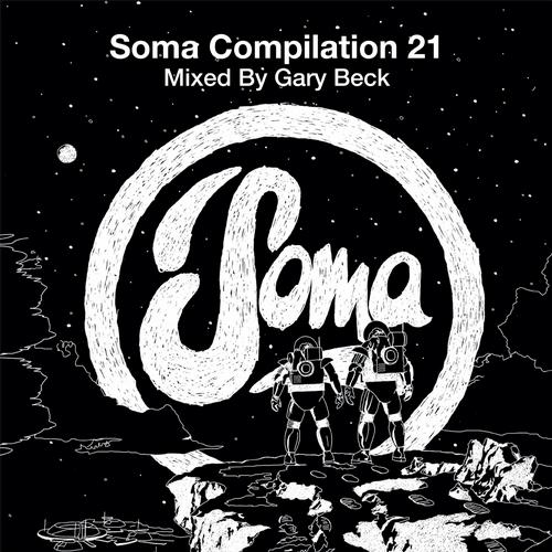 Album Art - Soma Compilation 21 - Mixed By Gary Beck